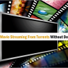 Get Netflix Like Movie Streaming From Torrents Without Downloading Them
