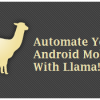 Automate Android Profiles & Settings According To Your Location With Llama