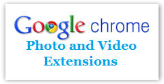 Chrome Photo-Video Extensions