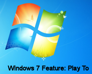 Windows 7 Play To Feature